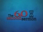 The 60 second sermon